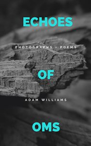 Echoes of Oms | A Humanitou Chapbook by Adam Williiams